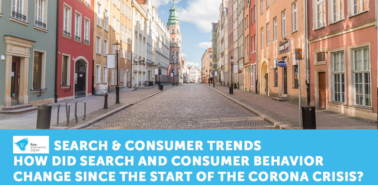 Search Patterns and Customer Behavior in Times of the Corona Revisited – Trends and Opportunities